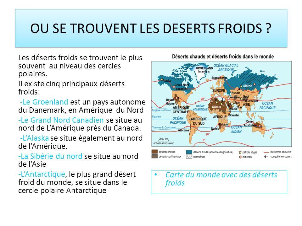 OU SE TROUVENT LES DESERTS FROIDS