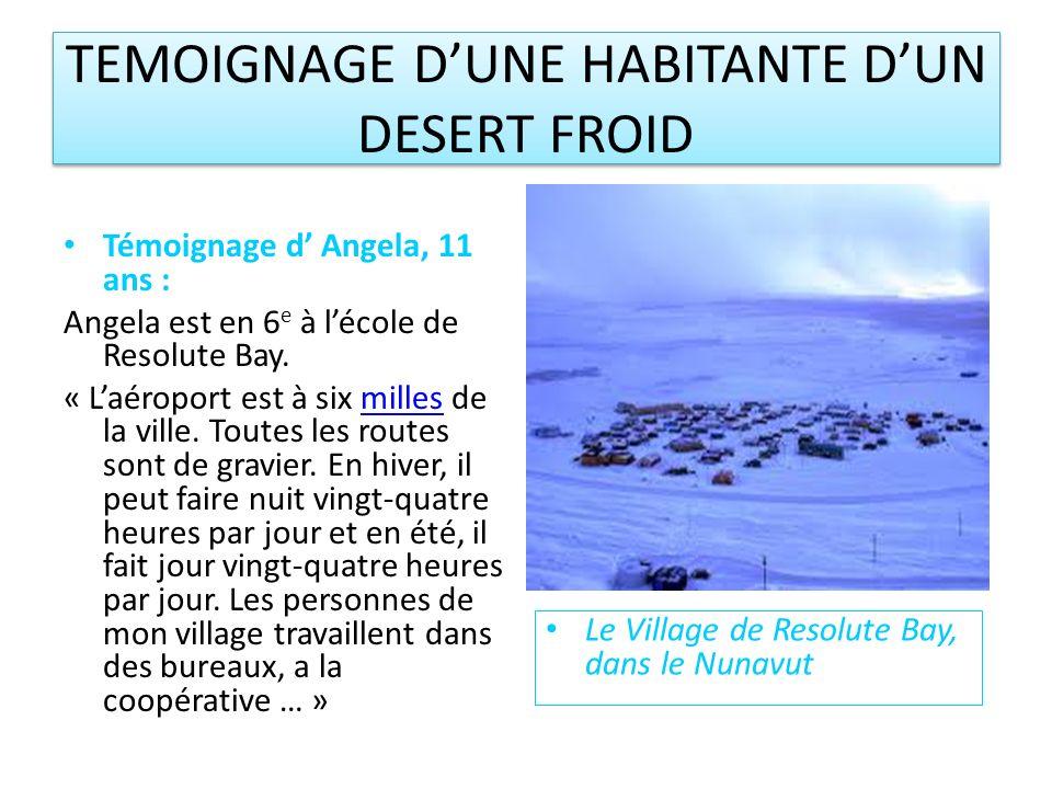 TEMOIGNAGE D'UNE HABITANTE D'UN DESERT FROID