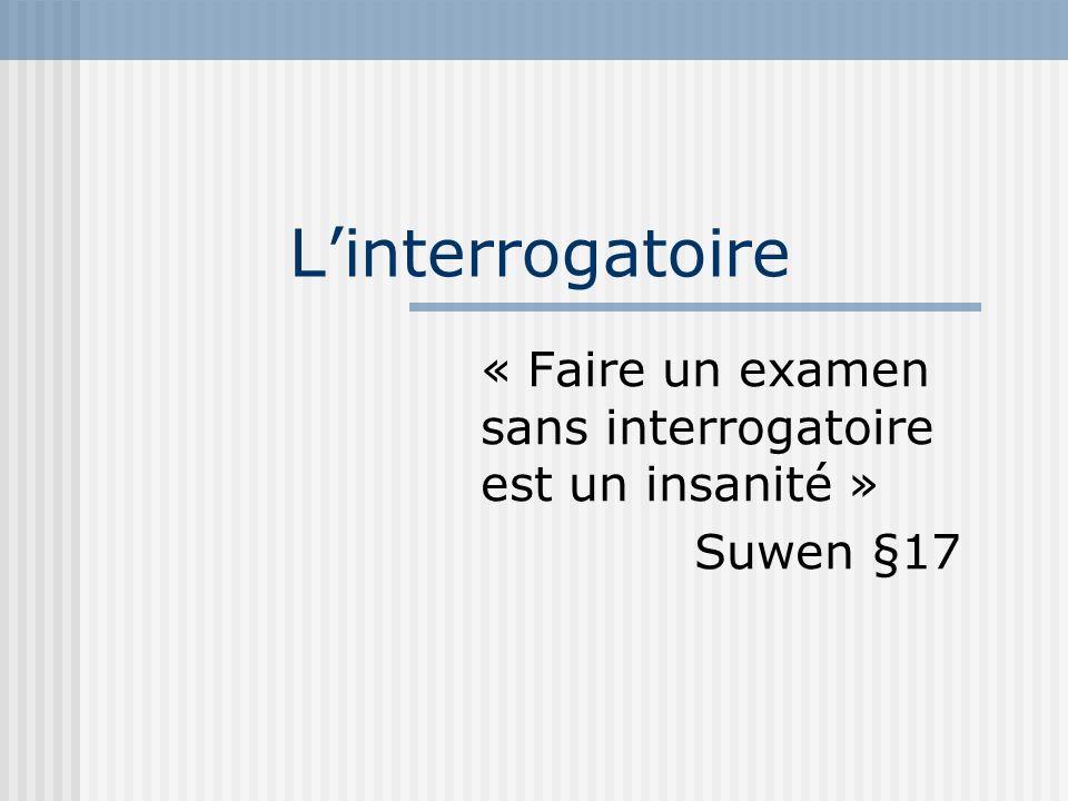 « Faire un examen sans interrogatoire est un insanité » Suwen §17