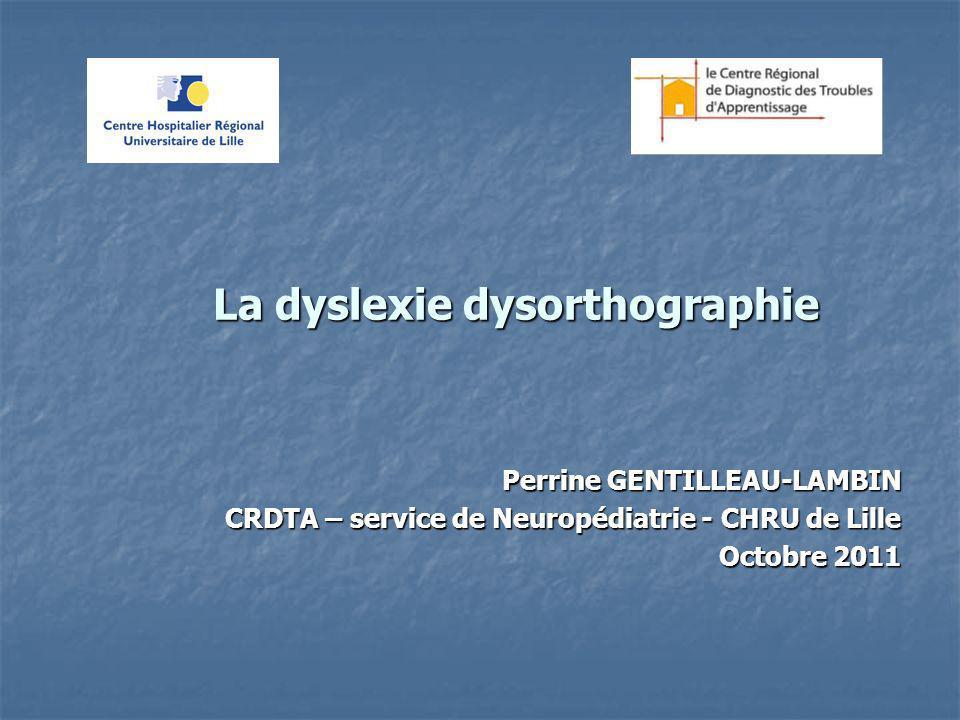 La dyslexie dysorthographie