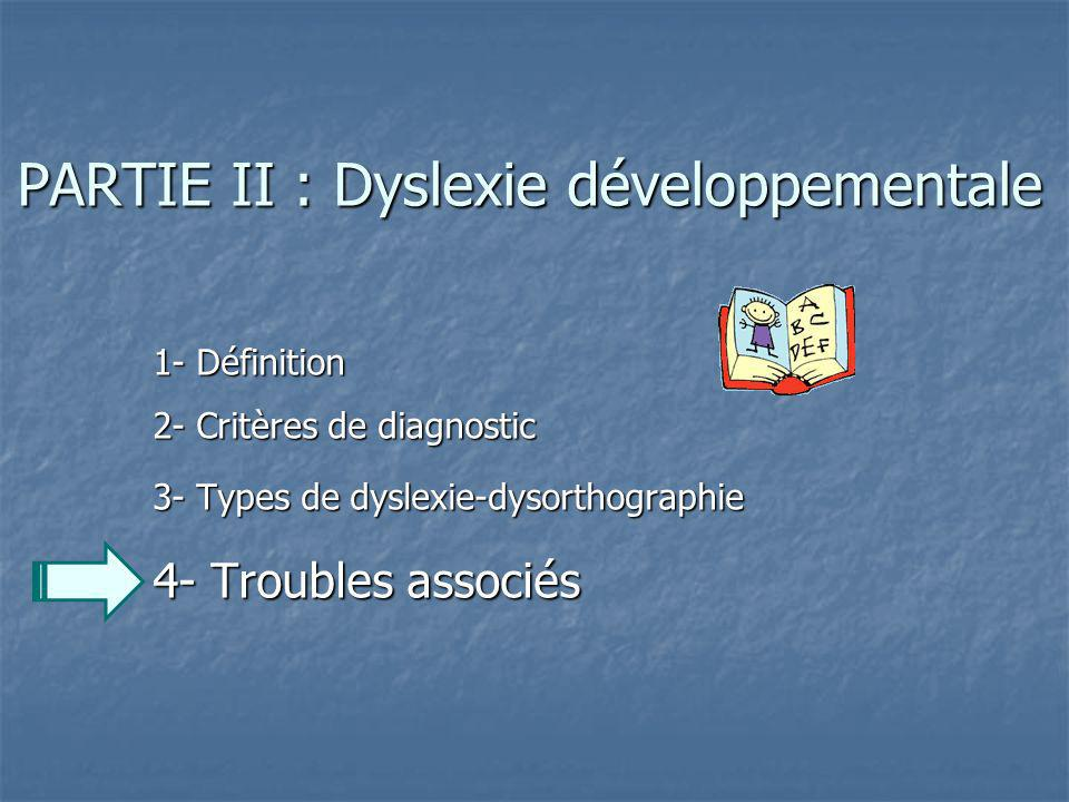 PARTIE II : Dyslexie développementale