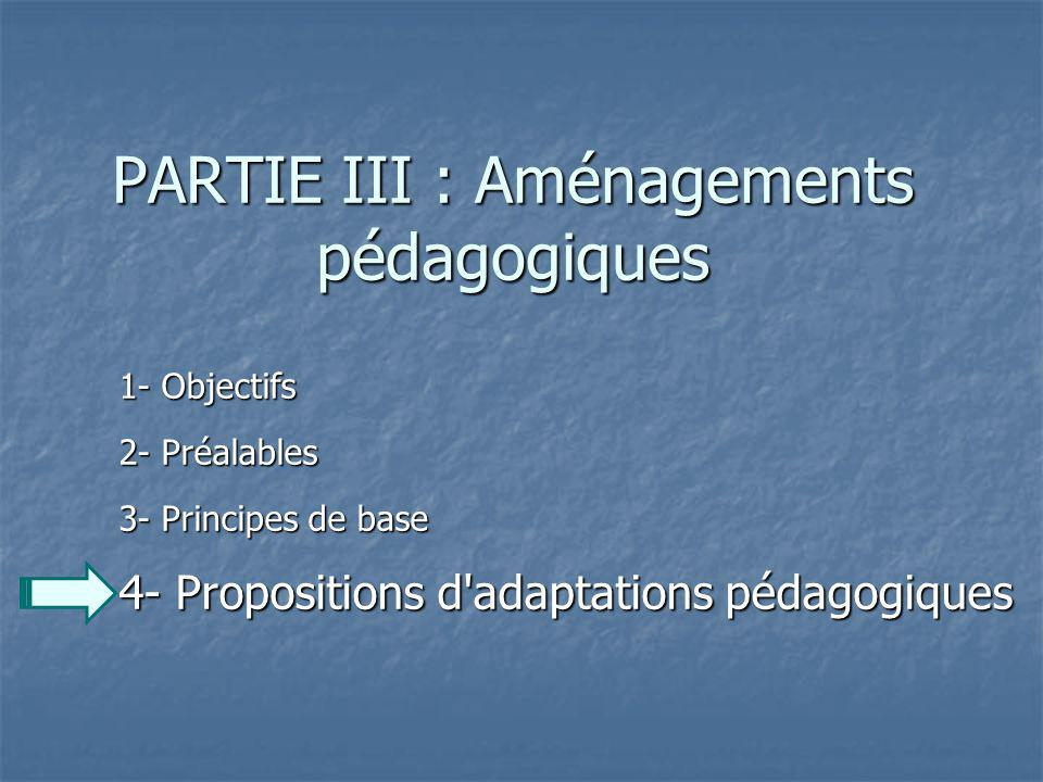PARTIE III : Aménagements pédagogiques