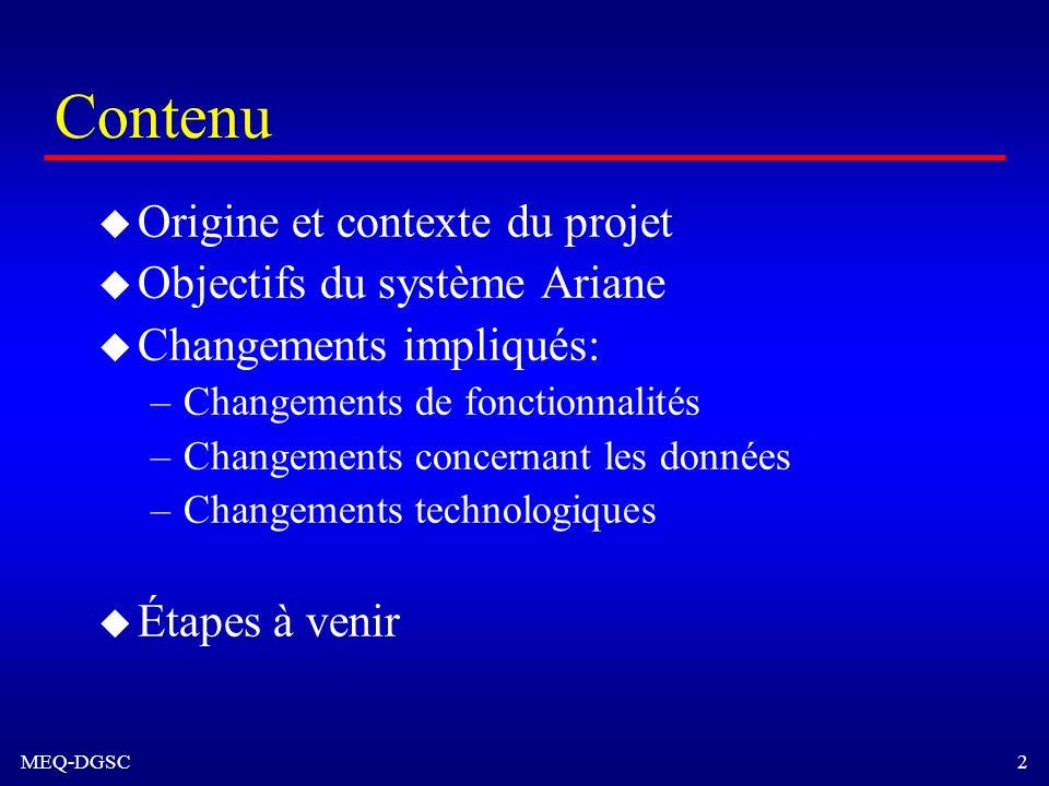 Contenu Origine et contexte du projet Objectifs du système Ariane