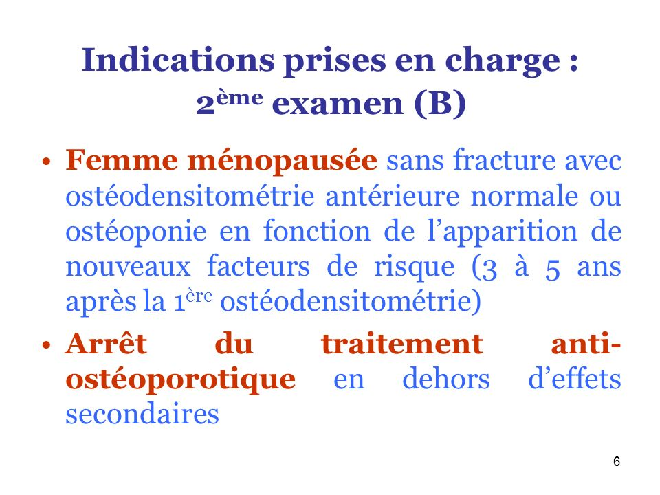 Indications prises en charge : 2ème examen (B)