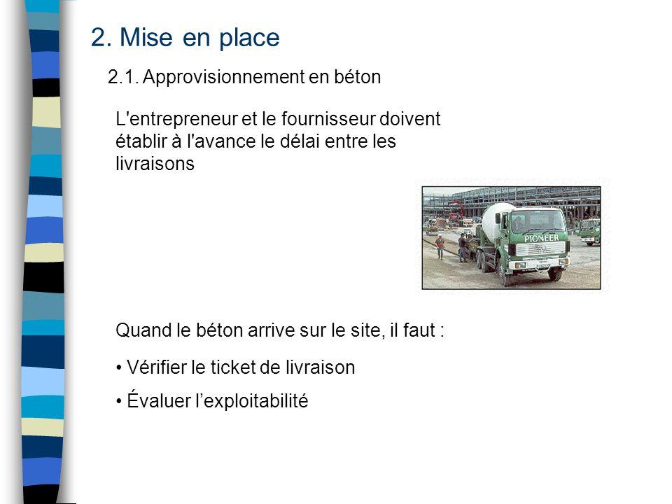 2. Mise en place 2.1. Approvisionnement en béton