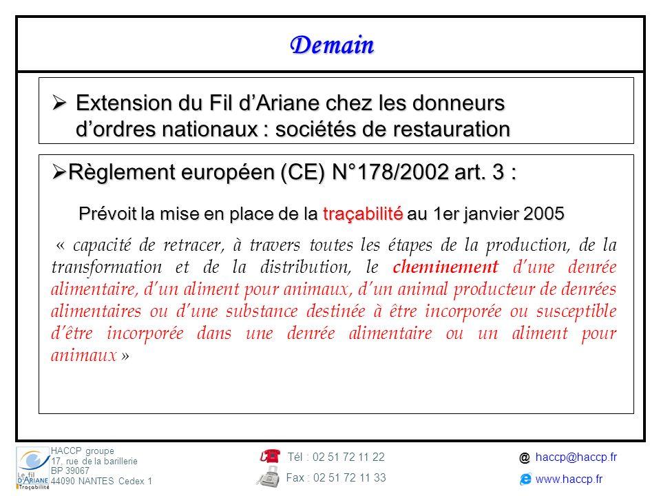 Demain Extension du Fil d'Ariane chez les donneurs d'ordres nationaux : sociétés de restauration. Règlement européen (CE) N°178/2002 art. 3 :