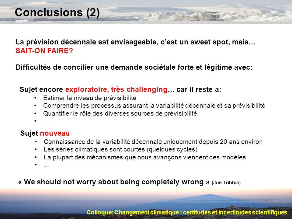 Conclusions (2) La prévision décennale est envisageable, c'est un sweet spot, mais… SAIT-ON FAIRE