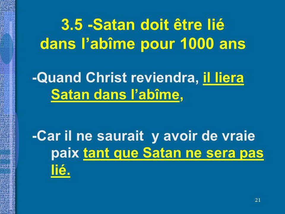 3.5 -Satan doit être lié dans l'abîme pour 1000 ans