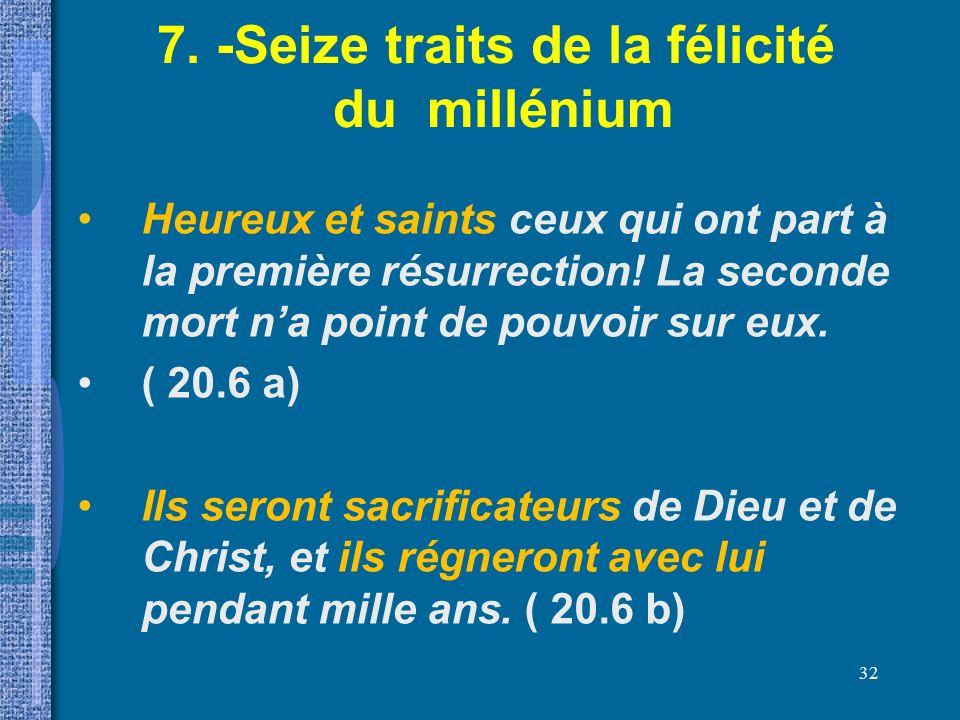 7. -Seize traits de la félicité du millénium