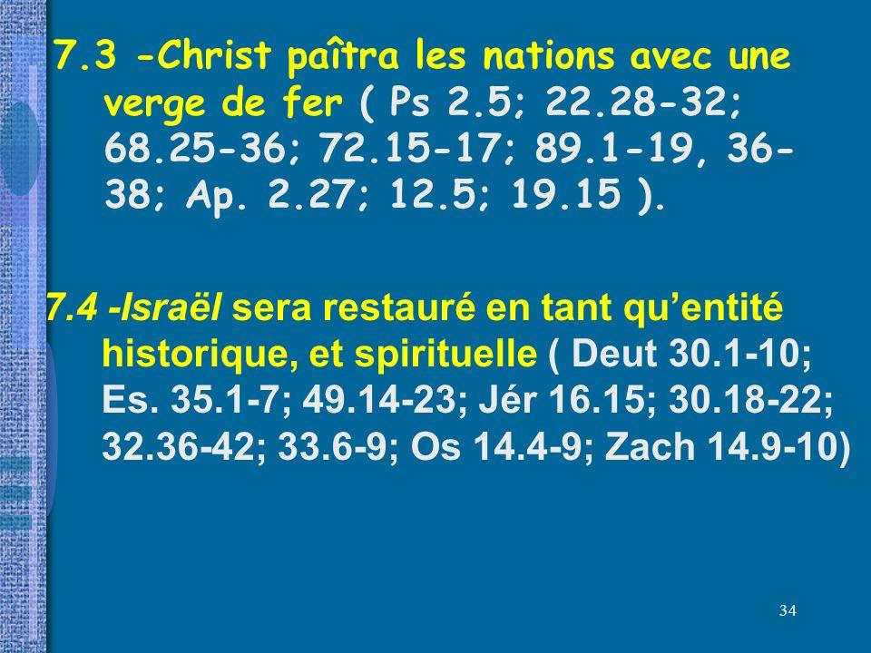 7. 3 -Christ paîtra les nations avec une verge de fer ( Ps 2. 5; 22