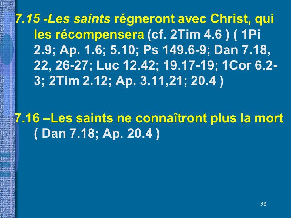 7. 15 -Les saints régneront avec Christ, qui les récompensera (cf