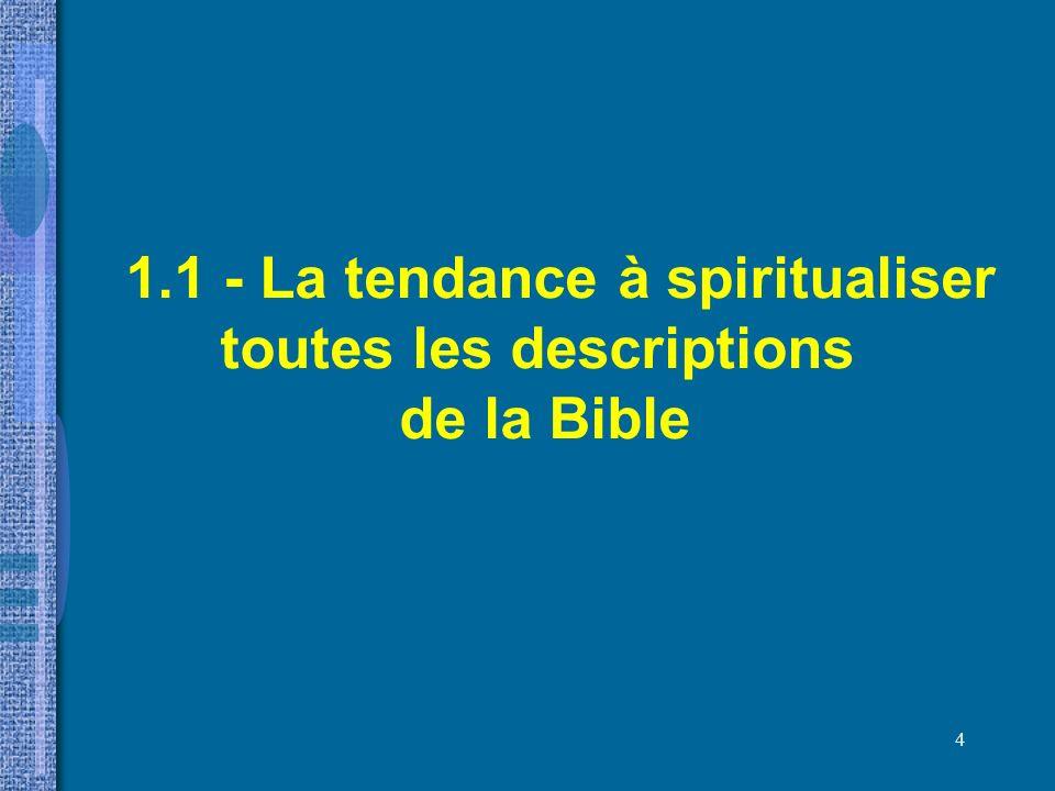 1.1 - La tendance à spiritualiser toutes les descriptions de la Bible