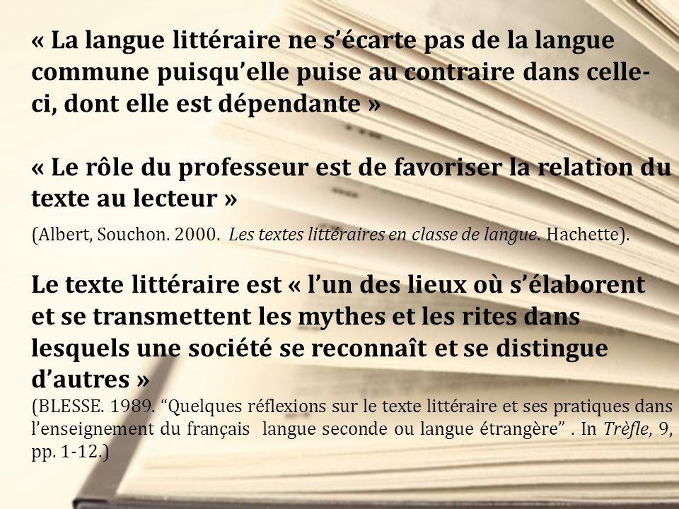 « La langue littéraire ne s'écarte pas de la langue commune puisqu'elle puise au contraire dans celle-ci, dont elle est dépendante »