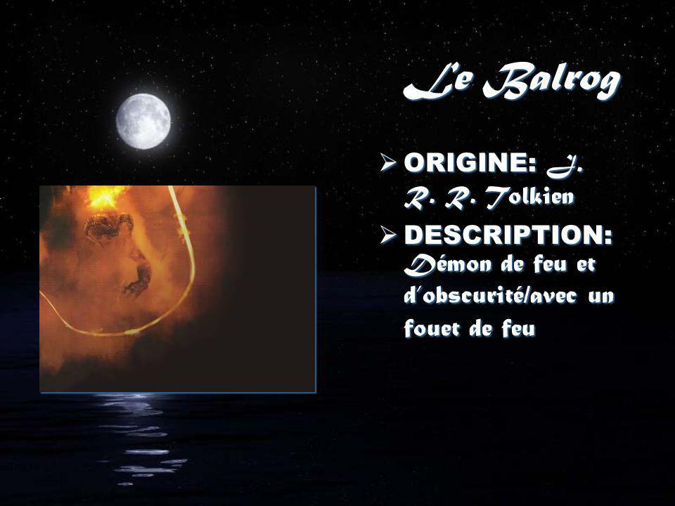 Le Balrog ORIGINE: J. R. R. Tolkien