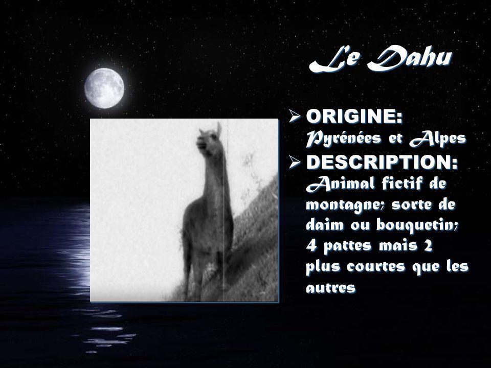 Le Dahu ORIGINE: Pyrénées et Alpes