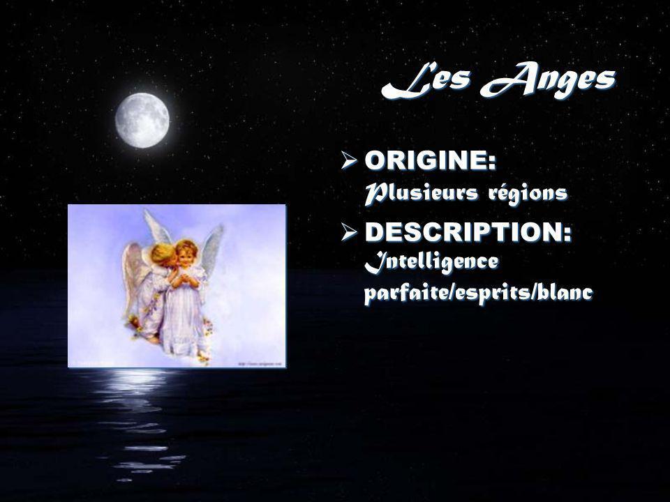 Les Anges ORIGINE: Plusieurs régions
