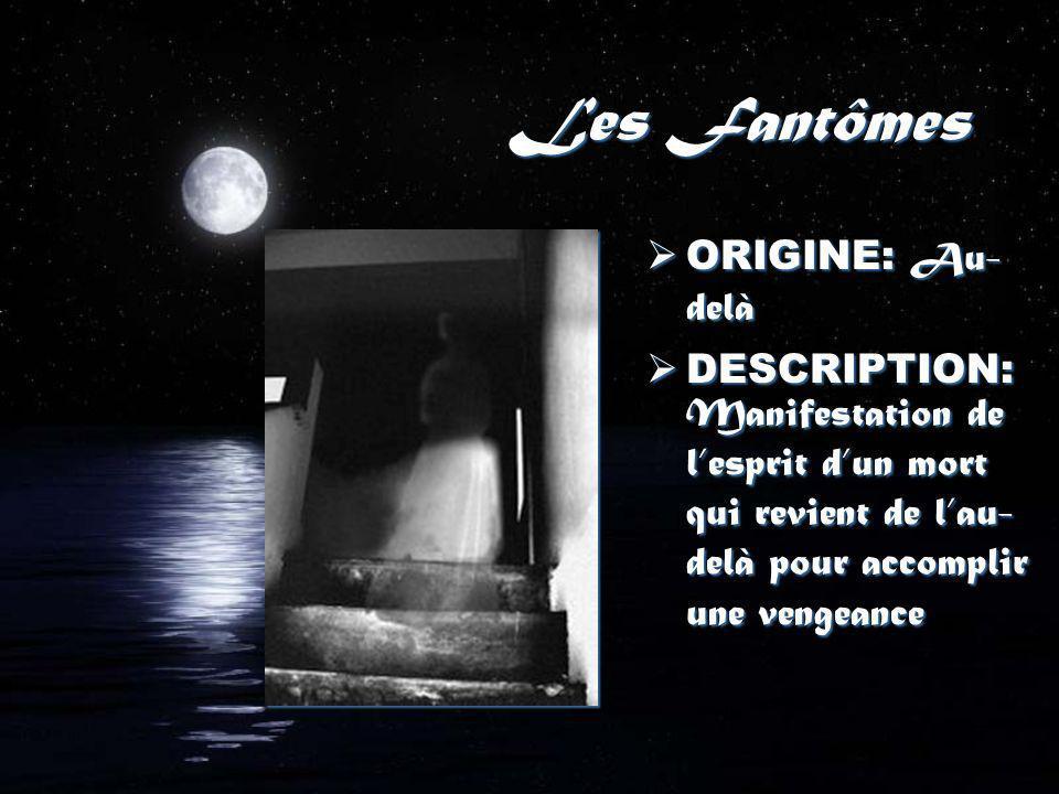 Les Fantômes ORIGINE: Au-delà
