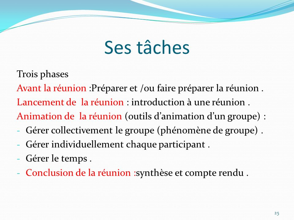 Ses tâches Trois phases