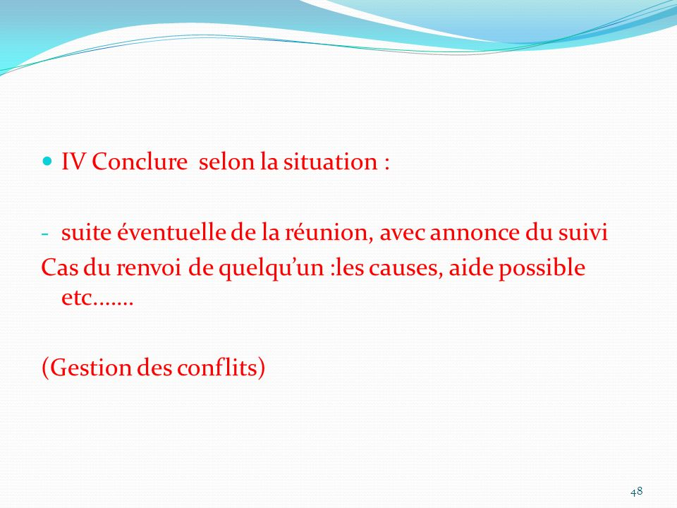 IV Conclure selon la situation :