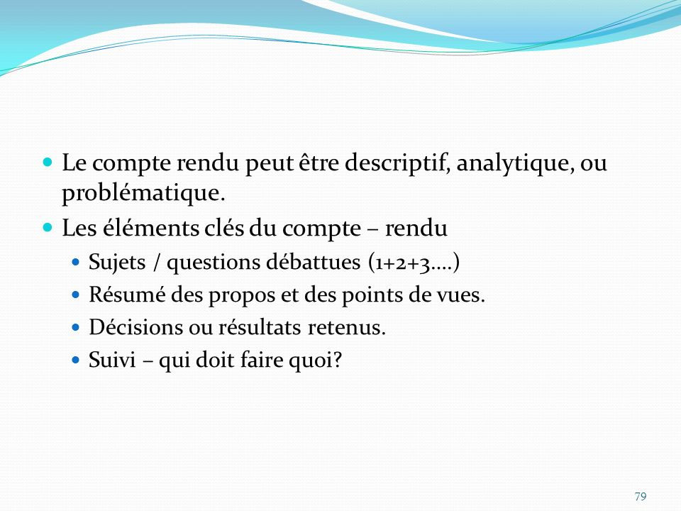 Le compte rendu peut être descriptif, analytique, ou problématique.