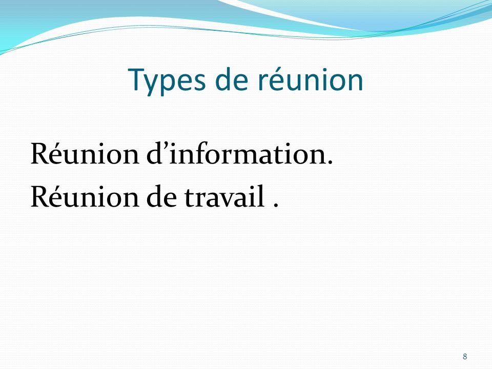 Types de réunion Réunion d'information. Réunion de travail .