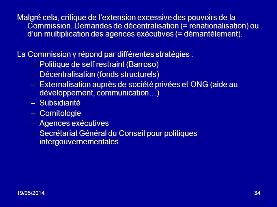 La Commission y répond par différentes stratégies :