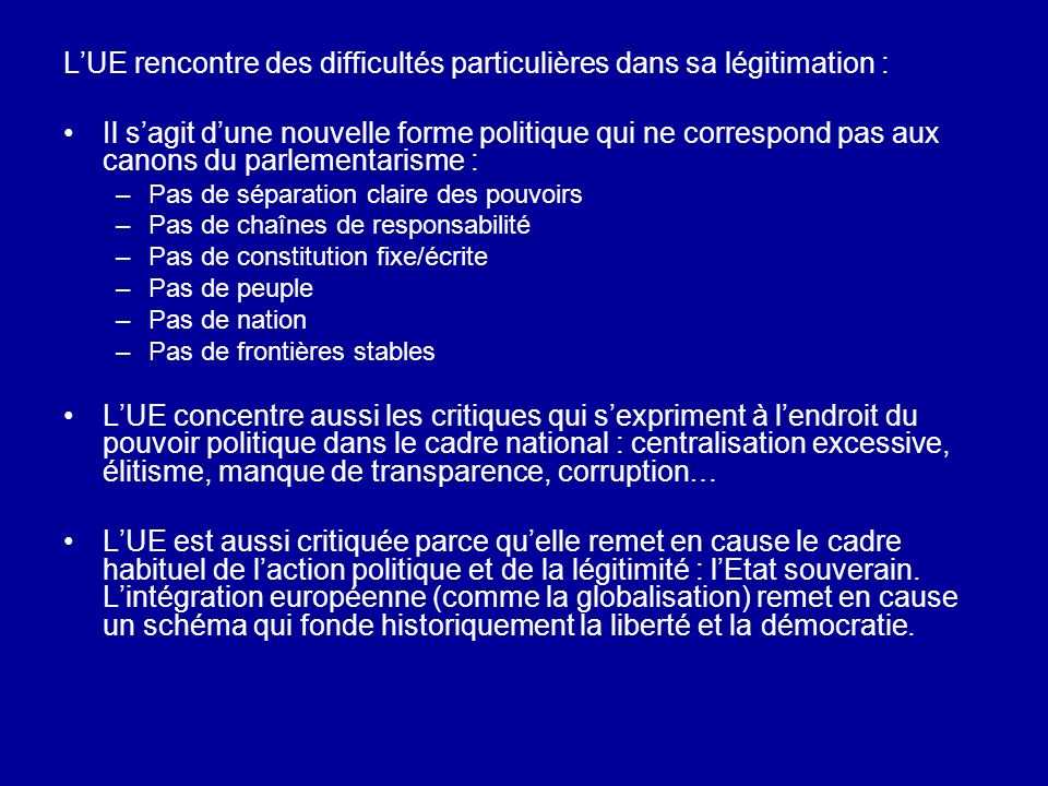 L'UE rencontre des difficultés particulières dans sa légitimation :