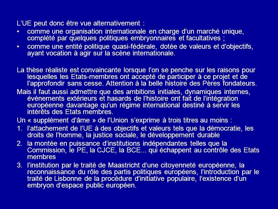 L'UE peut donc être vue alternativement :