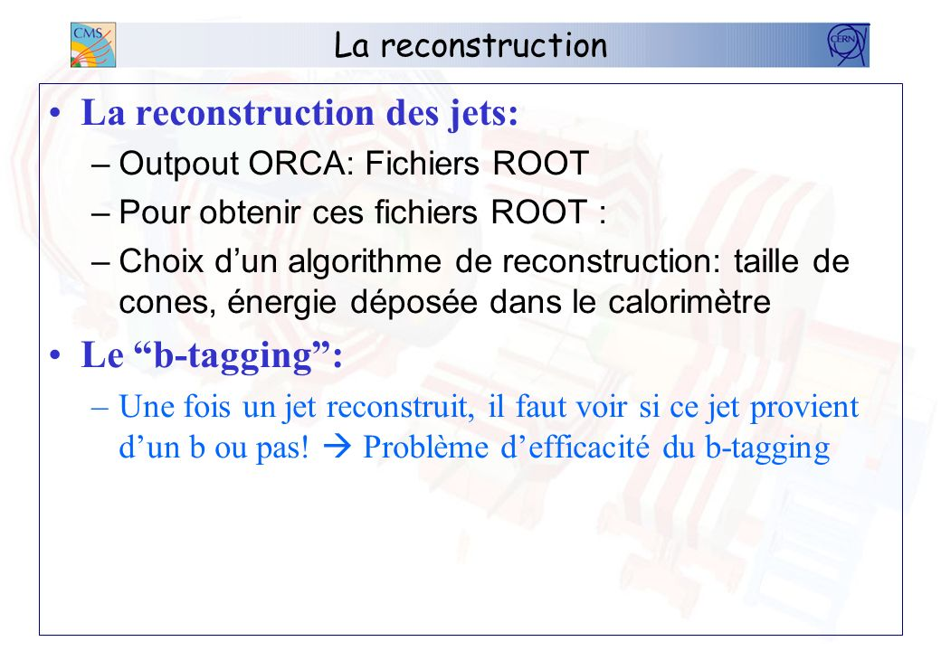 La reconstruction des jets: