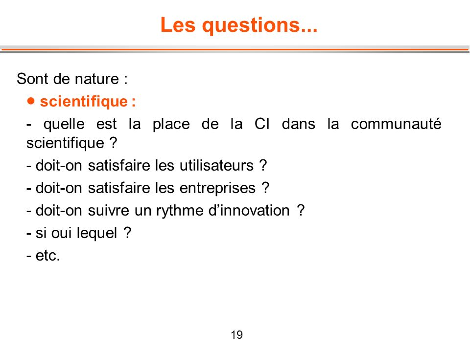 Les questions... Sont de nature : scientifique :