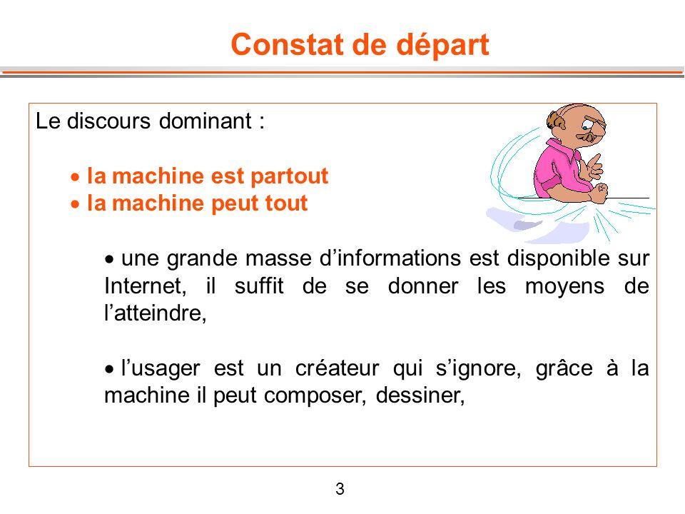 Constat de départ Le discours dominant : la machine est partout
