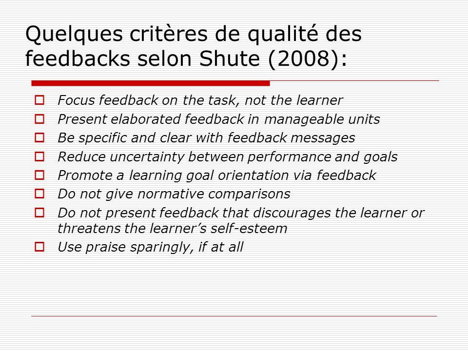 Quelques critères de qualité des feedbacks selon Shute (2008):