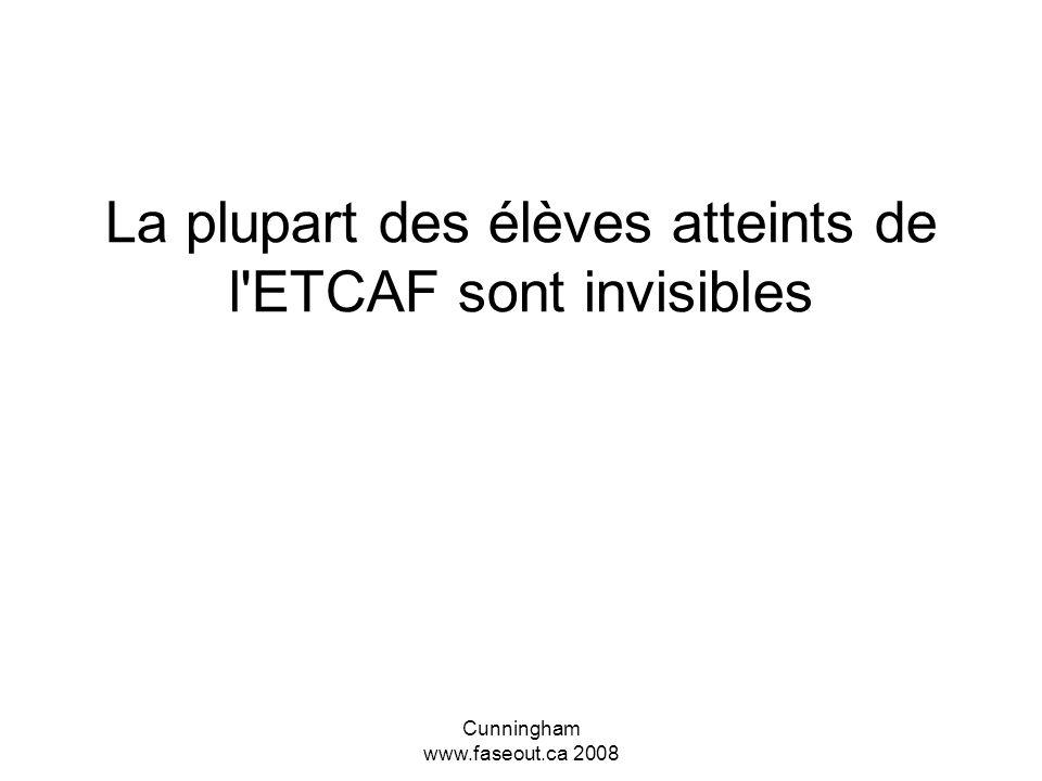 La plupart des élèves atteints de l ETCAF sont invisibles