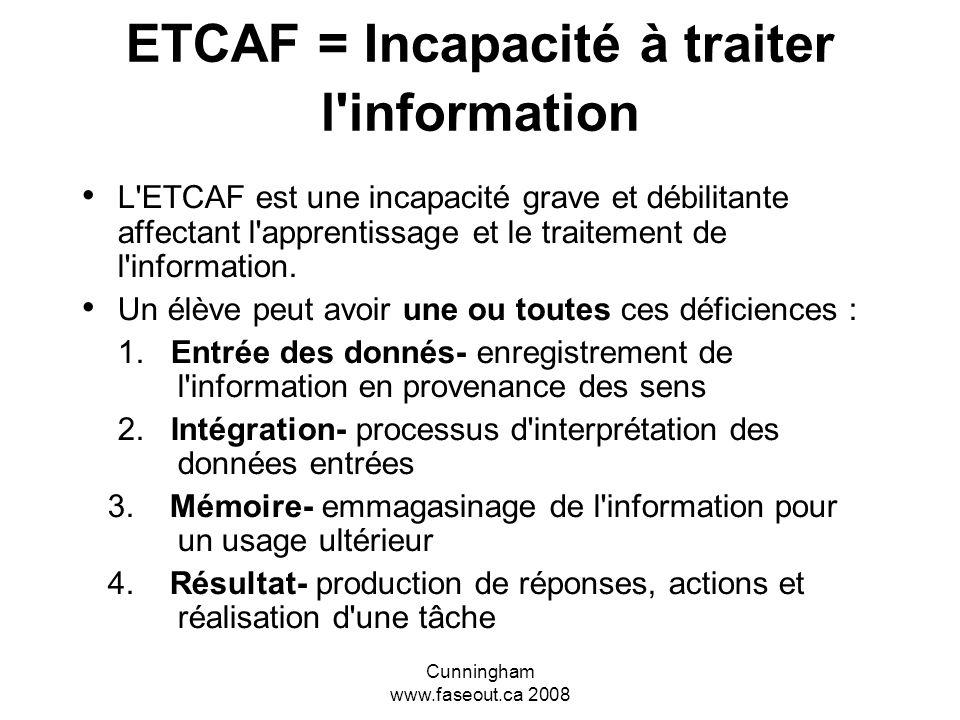 ETCAF = Incapacité à traiter l information