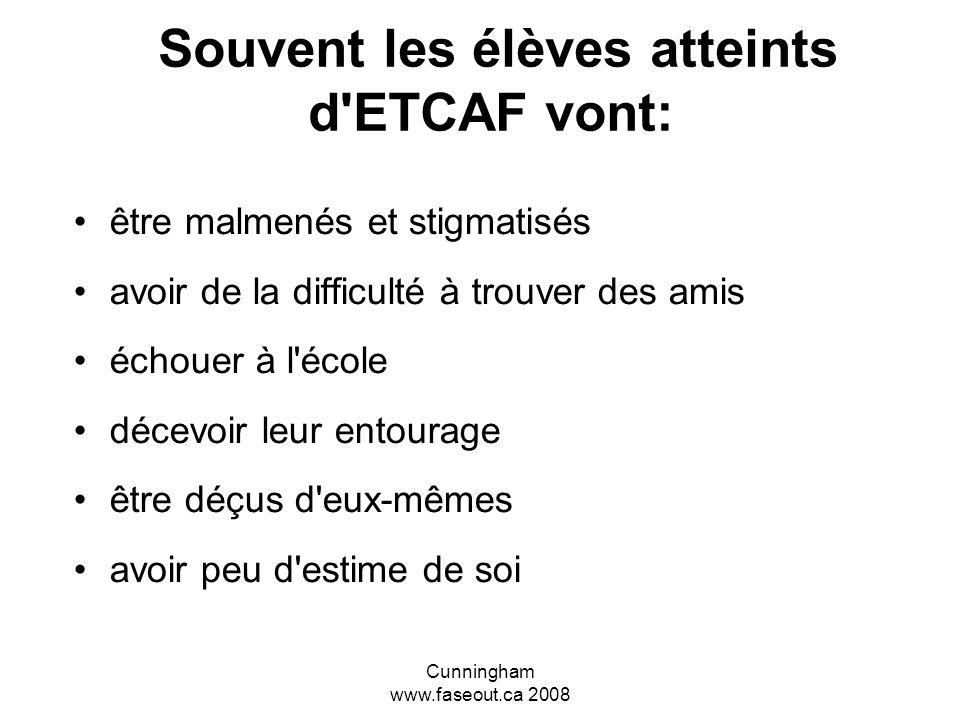 Souvent les élèves atteints d ETCAF vont: