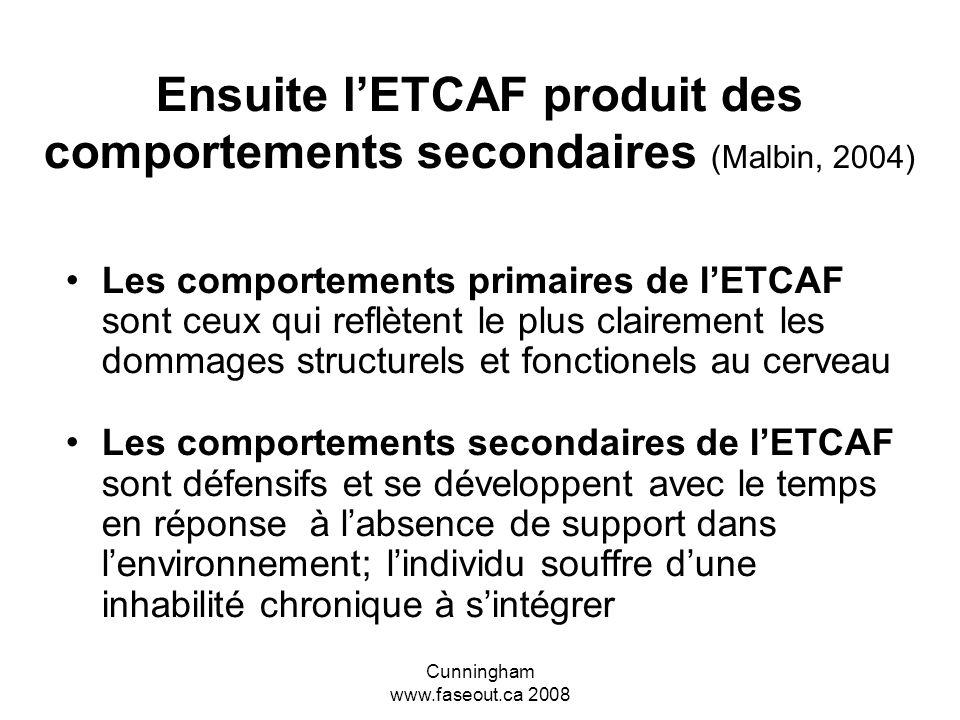 Ensuite l'ETCAF produit des comportements secondaires (Malbin, 2004)