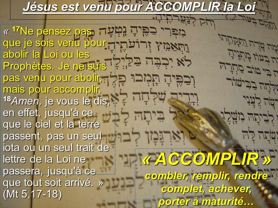 Jésus est venu pour ACCOMPLIR la Loi