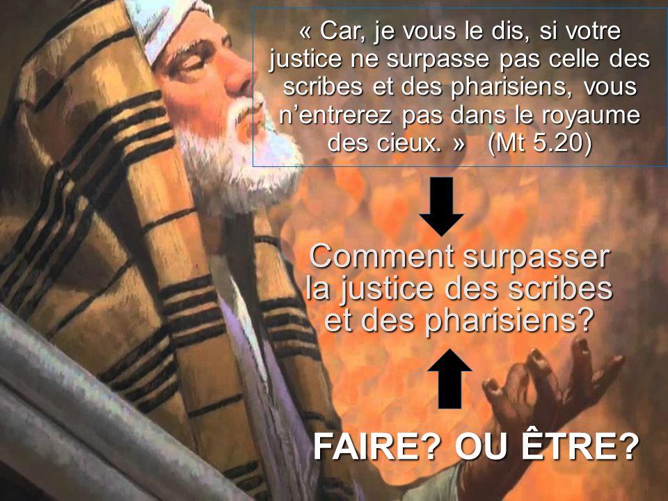 Comment surpasser la justice des scribes et des pharisiens