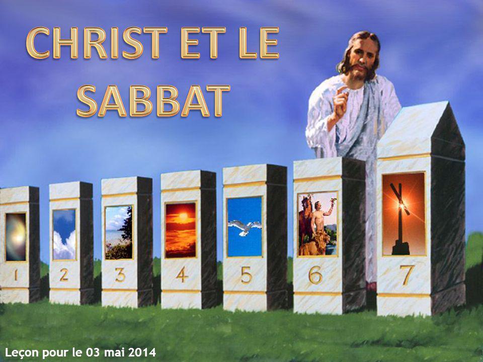 CHRIST ET LE SABBAT Leçon pour le 03 mai 2014