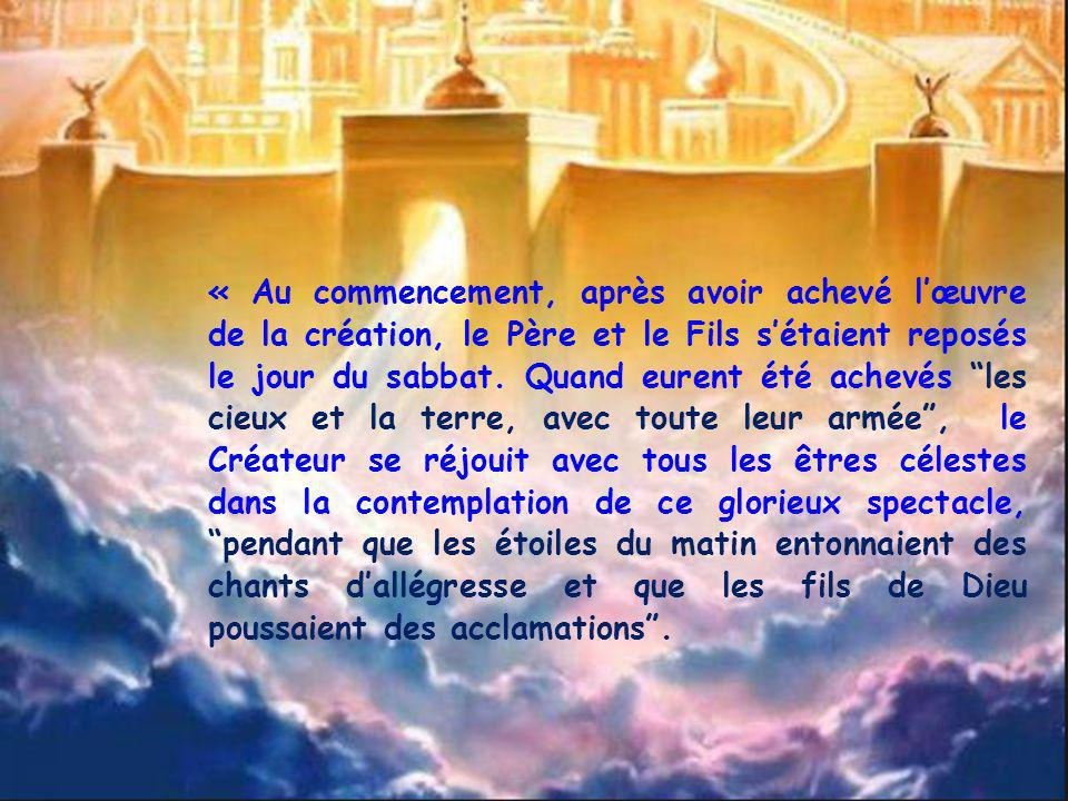 « Au commencement, après avoir achevé l'œuvre de la création, le Père et le Fils s'étaient reposés le jour du sabbat.