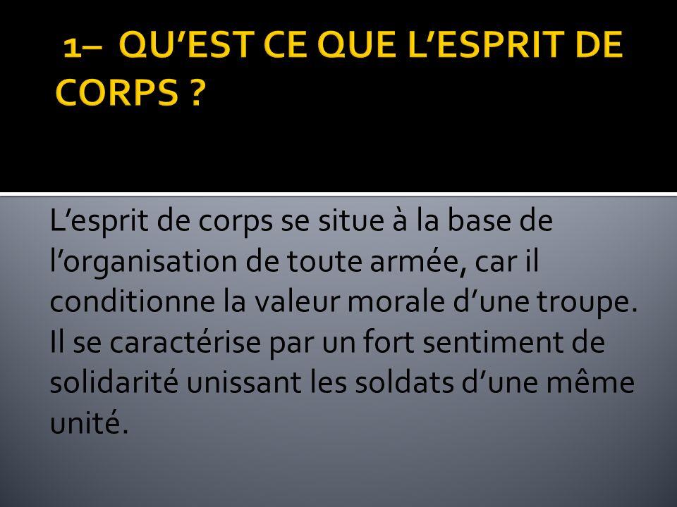 1– QU'EST CE QUE L'ESPRIT DE CORPS