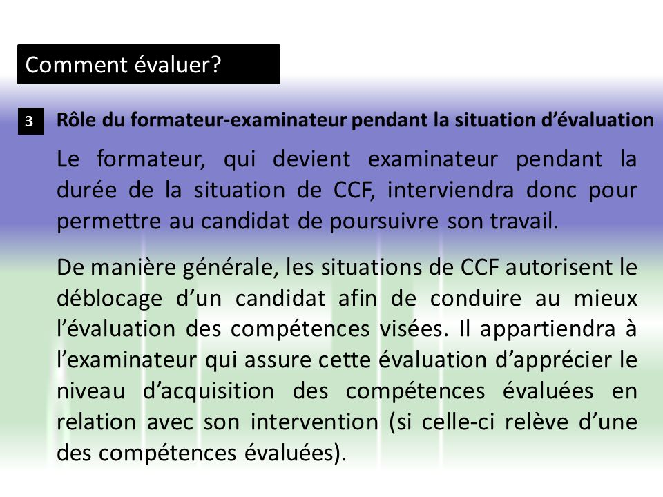 Comment évaluer Rôle du formateur-examinateur pendant la situation d'évaluation. 3.