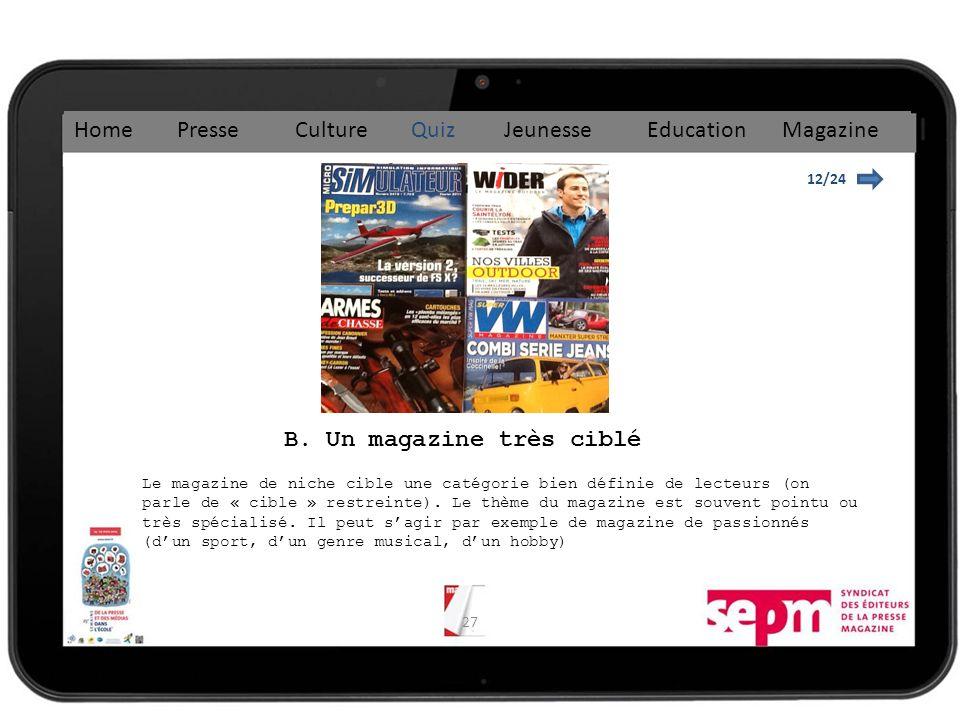 B. Un magazine très ciblé
