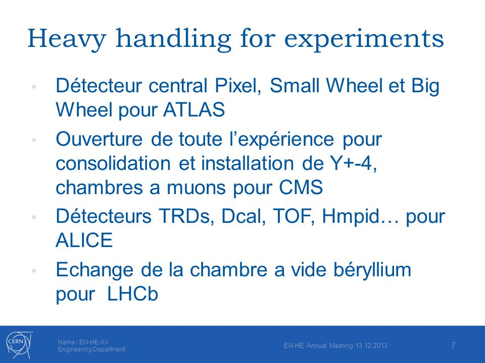 Heavy handling for experiments