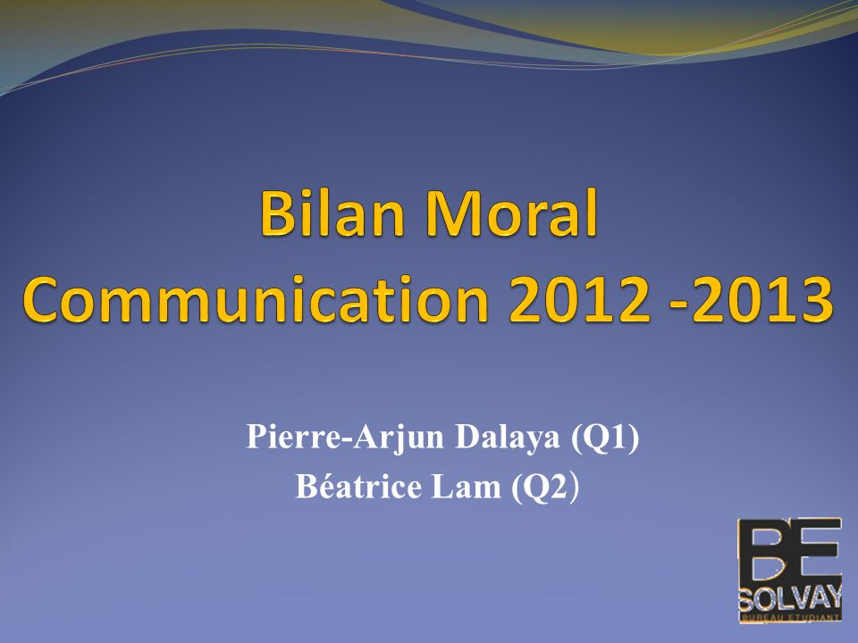 Bilan Moral Communication 2012 -2013
