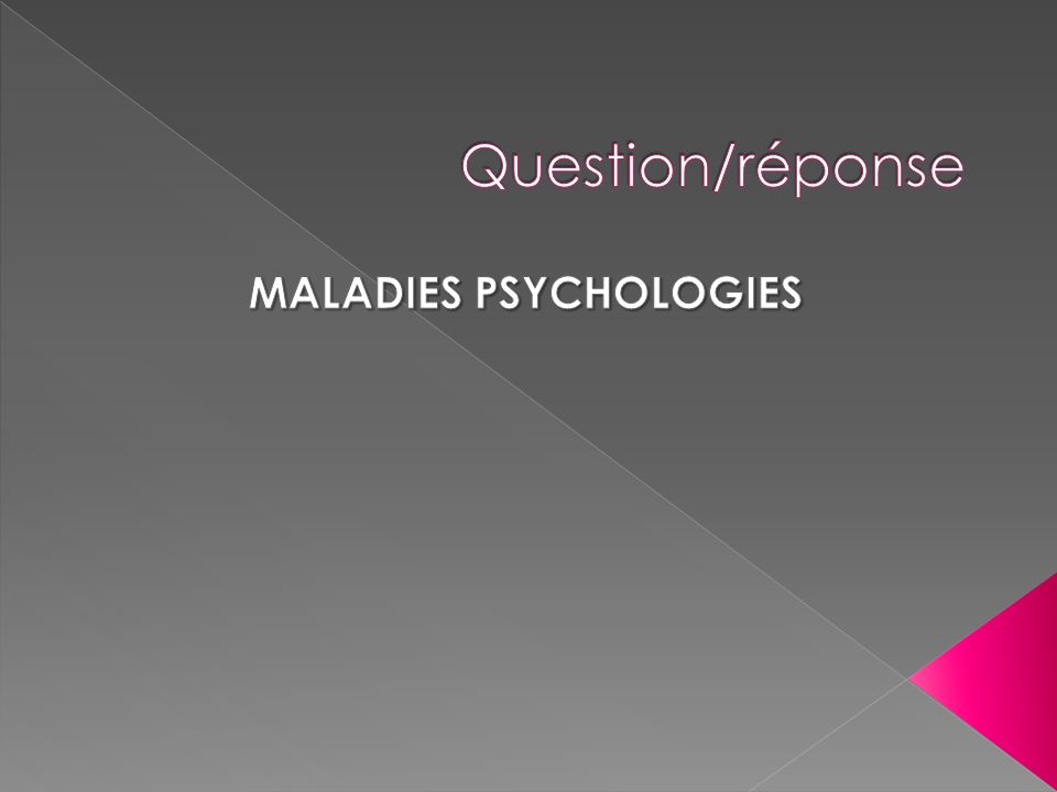 MALADIES PSYCHOLOGIES