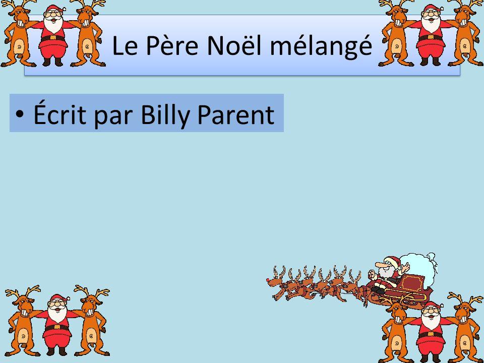Le Père Noël mélangé Écrit par Billy Parent