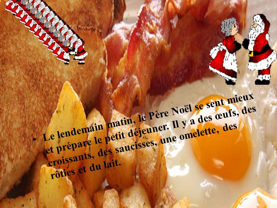 Le lendemain matin, le Père Noël se sent mieux et prépare le petit déjeuner.