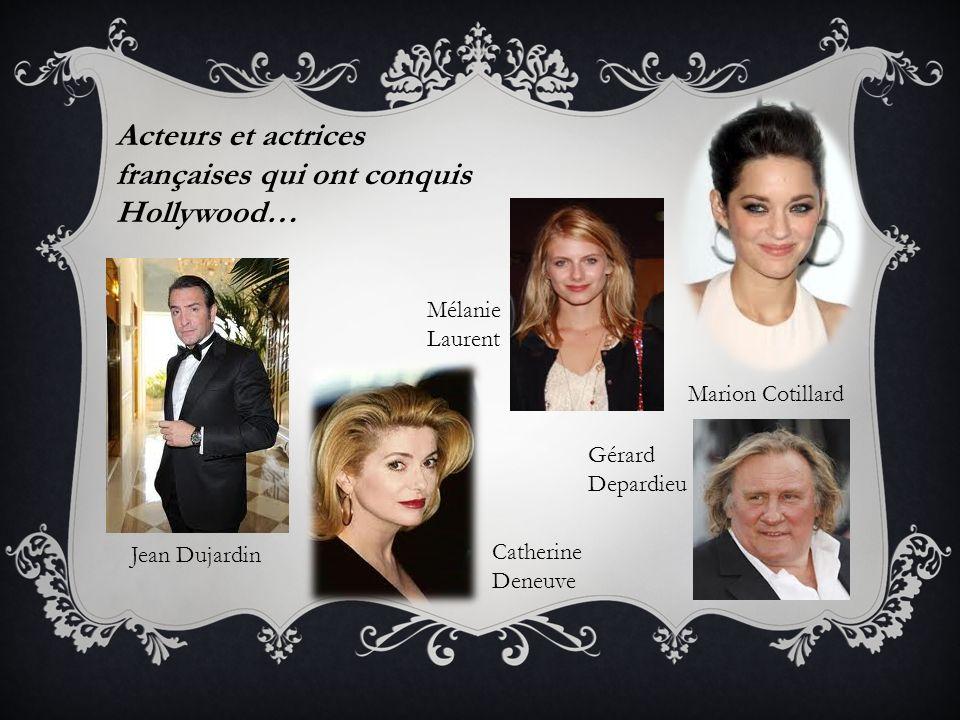 Acteurs et actrices françaises qui ont conquis Hollywood…