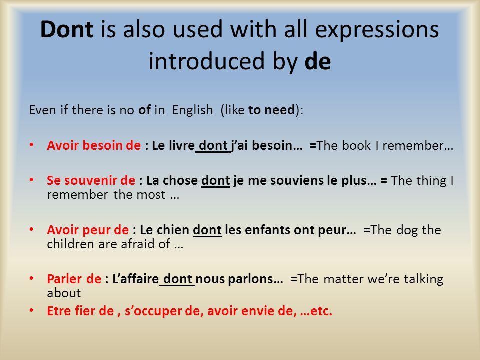 Dont is also used with all expressions introduced by de